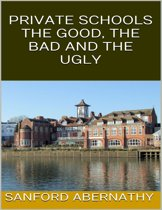 Private Schools: The Good, the Bad and the Ugly