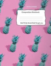 Composition Notebook - Half Wide Ruled Half Graph 5x5: Pineapple Design - 100 Pages - Size: 8.5 x 11 Inches