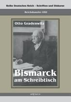 Reichskanzler Otto Von Bismarck - Bismarck Am Schreibtisch. Der Verhangnisvolle Immediatbericht