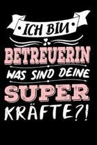 Ich Bin Betreuerin Was Sind Deine Superkr�fte?!: A5 Punkteraster - Notebook - Notizbuch - Taschenbuch - Journal - Tagebuch - Ein lustiges Geschenk f�r