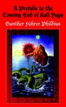 A Prelude to the Coming End of Kali Yuga
