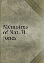 Mémoires of Nat. H. Jones