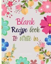 Blank Recipe Book to Write in: Blank Recipe Book to Write in - Journal Notebook Organizer to Write in for Men & Women - Blank Notebook for Recording