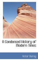 A Condensed History of Modern Times