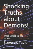 Shocking Truths about Demons!
