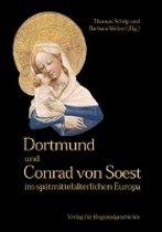 Dortmund und Conrad von Soest im spätmittelalterlichen Europa