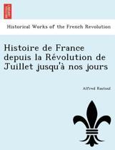 Histoire de France Depuis La Révolution de Juillet Jusqu'à Nos Jours