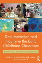 Documentation and Inquiry in the Early Childhood Classroom