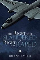 The Right to Be Slandered /Right to Be Raped