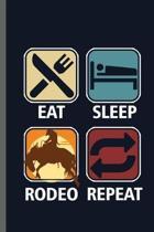 Eat Sleep Rodeo Repeat