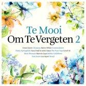Te Mooi Om Te Vergeten Volume 2