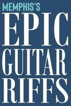 Memphis's Epic Guitar Riffs: 150 Page Personalized Notebook for Memphis with Tab Sheet Paper for Guitarists. Book format: 6 x 9 in