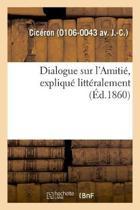 Dialogue Sur l'Amiti , Expliqu Litt ralement