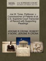 Joe W. Tyree, Petitioner, V. Commissioner of Patents Et Al. U.S. Supreme Court Transcript of Record with Supporting Pleadings