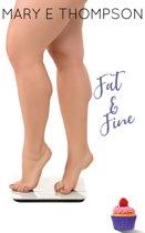 Fat & Fine