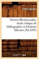 Dossier Rhodocanakis, tude Critique de Bibliographie Et d'Histoire Litt raire, ( d.1895)