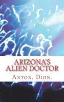 Arizona's Alien Doctor