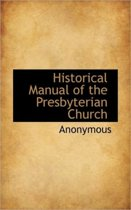 Historical Manual of the Presbyterian Church
