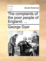 The Complaints of the Poor People of England