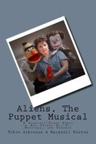 Aliens (The Puppet Musical)