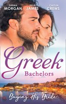 Greek Bachelors: Buying His Bride: Bought: The Greek's Innocent Virgin / His for a Price / Securing the Greek's Legacy