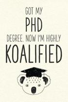 Got My Phd Degree. Now I'm Highly Koalified