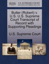 Butler (Robert) V. U.S. U.S. Supreme Court Transcript of Record with Supporting Pleadings