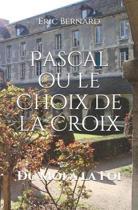 Pascal ou le Choix de la Croix