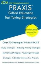 PRAXIS Gifted Education - Test Taking Strategies: PRAXIS 5358 Exam - Free Online Tutoring - New 2020 Edition - The latest strategies to pass your exam