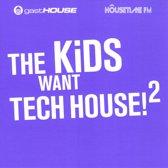 The Kids Want Tech House Ii