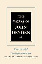 The Works of John Dryden, Volume XX: Prose 1691-1698 De Arte Graphica and Shorter Works