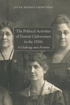 The Political Activities of Detroit Clubwomen in the 1920s