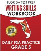Florida Test Prep Writing Skills Workbook Daily FSA Practice Grade 5