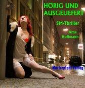 Arne Hoffmann, Hörig und ausgeliefert