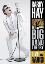 Barry Hay - Big Band Theory - Live In Paradiso