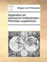 Apparatus Ad Clericorum Institutionem. Permissu Superiorum.