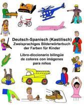 Deutsch-Spanisch Kastilisch Zweisprachiges Bilderw rterbuch Der Farben F r Kinder Libro-Diccionario Biling e de Colores Con Im genes Para Ni os