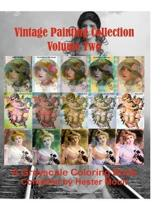Vintage Painting Collection 2: A Greyscale Coloring Book