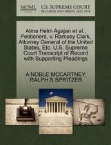Alma Helm Agajan Et Al., Petitioners, V. Ramsey Clark, Attorney General of the United States, Etc. U.S. Supreme Court Transcript of Record with Supporting Pleadings
