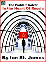 The Problem Solver: In the Heart of Russia