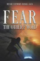Fear the Other F Word