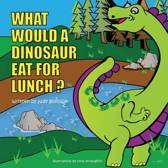 What Would a Dinosaur Eat for Lunch?