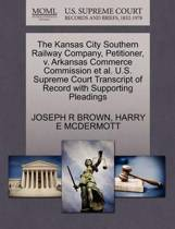 The Kansas City Southern Railway Company, Petitioner, V. Arkansas Commerce Commission Et Al. U.S. Supreme Court Transcript of Record with Supporting Pleadings