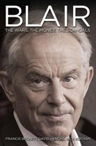 Blair Inc - The Power, The Money, The Scandals