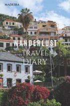 Madeira Wanderlust Travel Diary