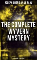 The Complete Wyvern Mystery (All 3 Volumes in One Edition)