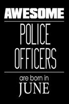 Awesome Police Officers Are Born in June