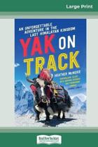 Yak on Track (16Pt Large Print Edition)