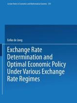 Exchange Rate Determination and Optimal Economic Policy Under Various Exchange Rate Regimes