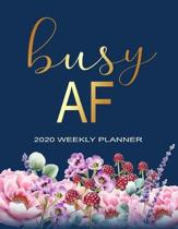 Busy AF Weekly Planner: Weekly Planner Organizers, One Year Calendar - Weekly, Monthly Daily and To do list Calendar Schedule Organizer